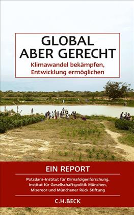"""""""Global yet equitable: Combating climate change, enabling development,"""" a new report from German stakeholders"""