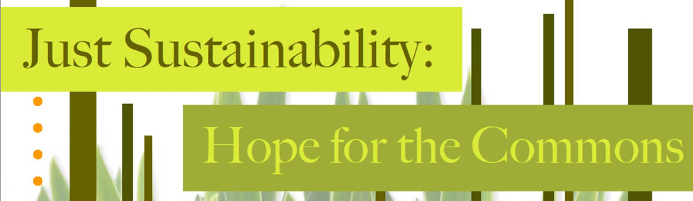 Three days of updates, reflections, questions, and calls to action on a just sustainability and hope for the commons