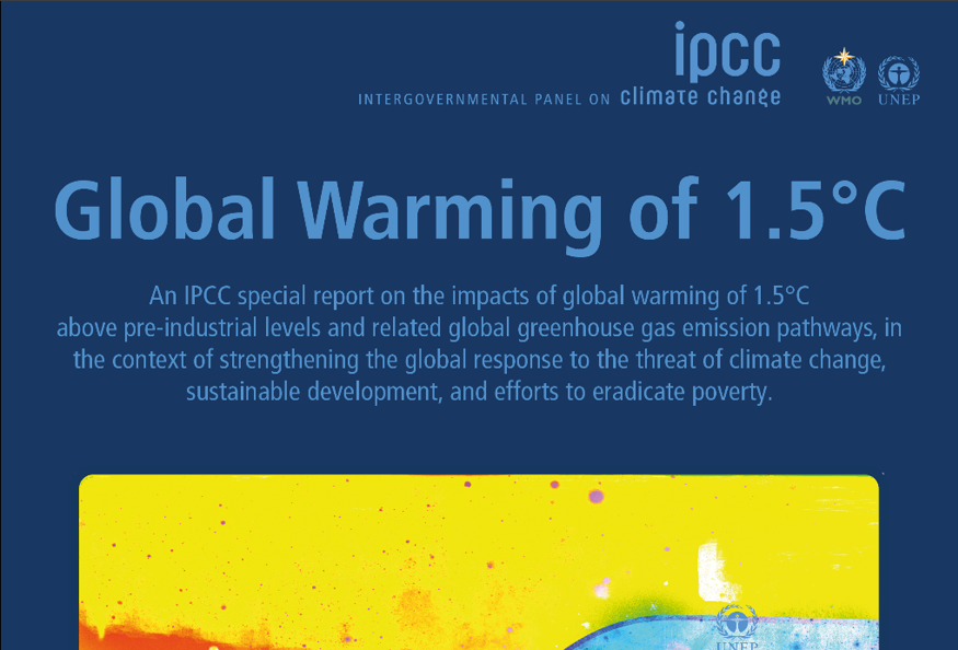 IPCC warnings on the warming: The IPCC Special Report 15 on Global Warming of 1.5 degrees C