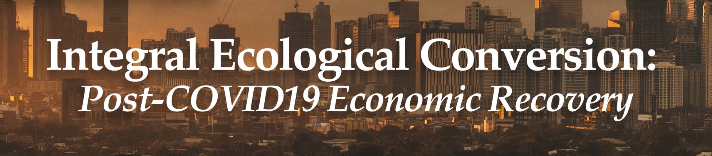 Post-COVID-19 economic recovery and integral ecological conversion