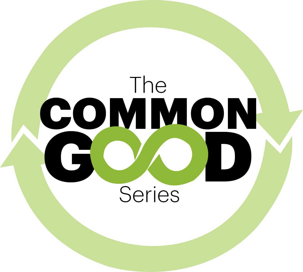 The Common Good Series: Conversations for a more connected world