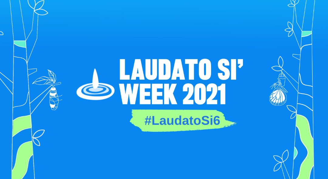 Laudato Si' Week 2021: For we know that things can change